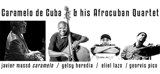 15 mar Caramelo de Cuba & his Afrocuban Quartet en Jimmy Glass