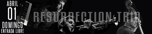 1 abril Resurrection Trio
